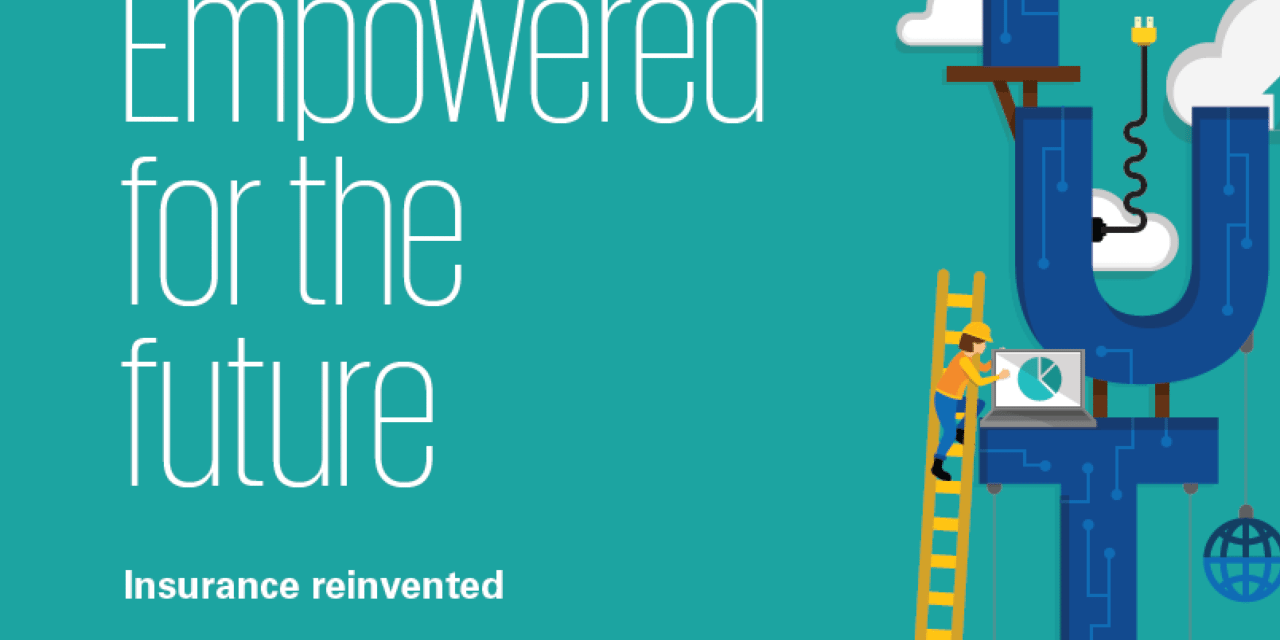 Reinventing Insurance: Empowered for the Future